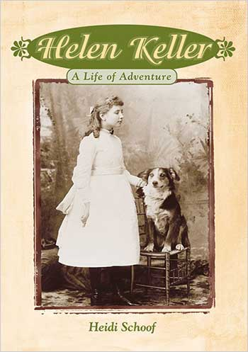 Helen Keller: A Life of Adventure